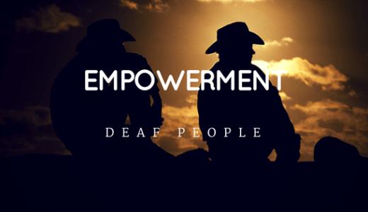 聴覚障害とエンパワメント【エンパワメントとは】